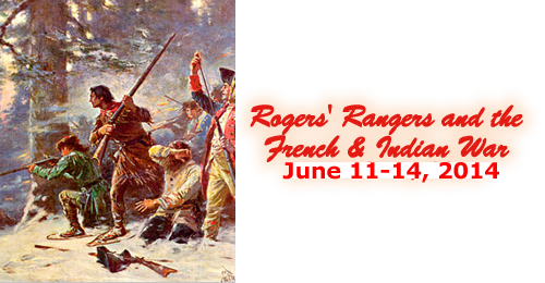 Rogers' Rangers and the French and Indian War – June 11-14, 2014 – PAST TOUR